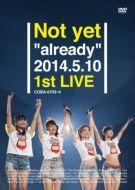 即決 初回プレス Not yet already 2014.5.10 1st LIVE DVD 新品