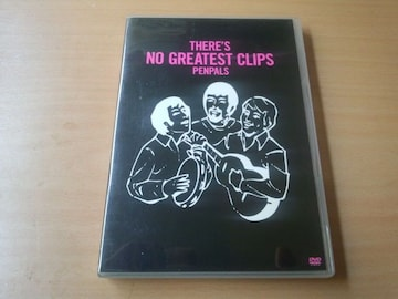 ペンパルズDVD「THERE'S NO GREATEST CLIPS」PENPALS●