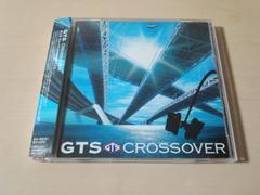 GTS CD「CROSSOVERクロスオーバー」●