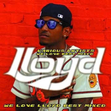 Lloyd ロイド 豪華30曲 大本命 最強 Best MixCD