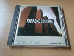 CD「KARAOKE CRUISIN' 」トヨタカローラ セリカ 非売品★